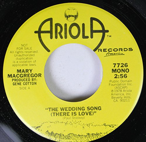 Mary MacGregor 45 RPM The Wedding Song (There is Love) Mono / The Wedding Song (There is Love) Stereo