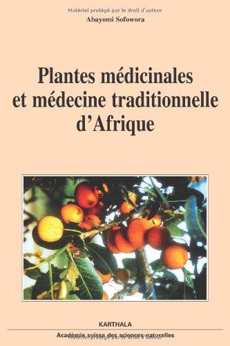 Plantes médicinales et médecine traditionnelle d'Afrique. Nouvelle édition