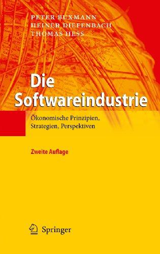 Die Softwareindustrie: Ökonomische Prinzipien, Strategien, Perspektiven (German Edition)