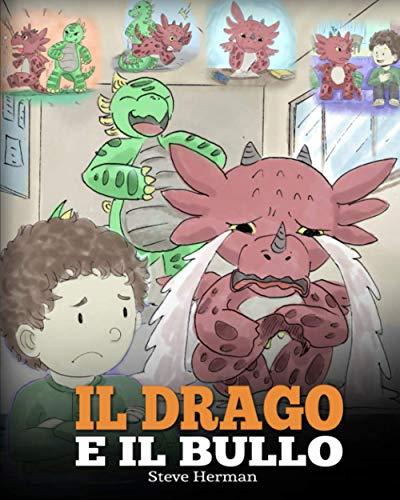 Il drago e il bullo: (Dragon and The Bully) Una simpatica storia per bambini, per educarli ad affrontare il bullismo a scuola.: 5