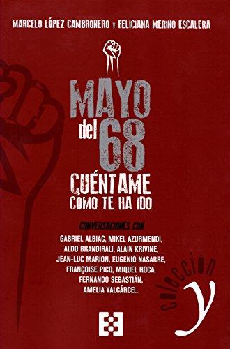 Mayo Del 68: Cuentame Como te ha ido: Conversaciones: 2