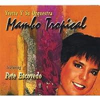 Yvette Y Su Orquestra Mambo Tropical Featuring Pet