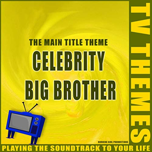 Celebrity Big Brother - The Main Title Theme