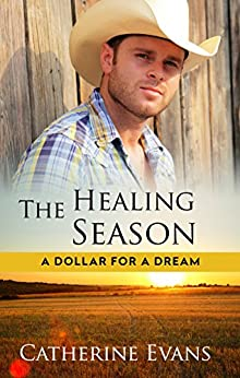 The Healing Season (A Dollar for a Dream Book 3) by [Catherine Evans]