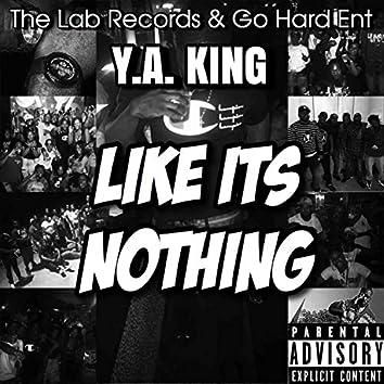 Like Its Nothing