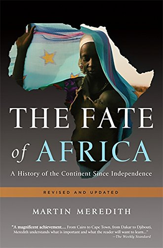 The Fate of Africa: A History of the Continent Since Indepen