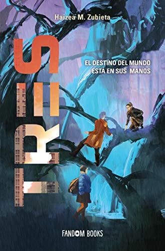 Tres: El destino del mundo está en sus manos de Haizea M. Zubieta