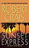 Sunset Express: An Elvis Cole Novel (An Elvis Cole and Joe Pike Novel)
