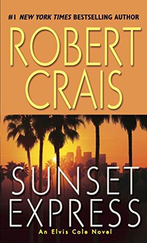 Sunset Express: An Elvis Cole Novel (An Elvis Cole and Joe Pike Novel)の詳細を見る
