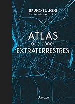 Atlas des zones extraterrestres de François Moreno