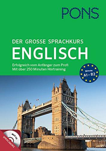 PONS Der große Sprachkurs Englisch: Erfolgreich vom Anfänger zum Profi! Großes Lernbuch mit 352...