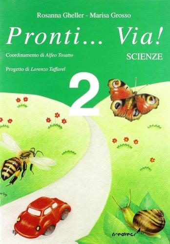 Pronti... via! Scienze. Per la 2ª classe elementare: Pronti...Via! Scienze Vol. 2