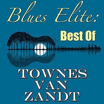 Blues Elite: Best Of Townes Van Zandt (Live)