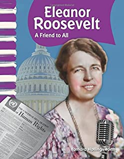 Teacher Created Materials - Primary Source Readers: Eleanor Roosevelt - A Friend to All - Grade 2 - Guided Reading Level I