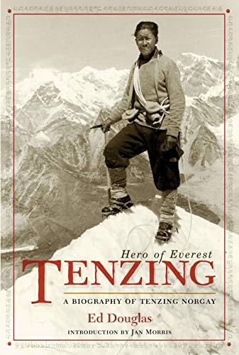 Tenzing: Hero of Everest, a Biography of Tenzing Norgay
