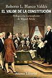 El valor de la Constitución: Separación de poderes, supremacía de la ley y control de constitucionalidad en los orígenes del Estado liberal (Alianza Ensayo)