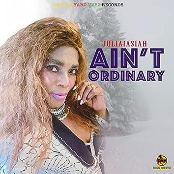 Ain't Ordinary