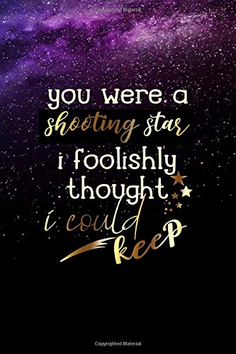 You Were A Shooting Star I Foolishly Thought I Could Keep: Notebook Journal Composition Blank Lined Diary Notepad 120 Pages Paperback Purple Sky Shooting Star