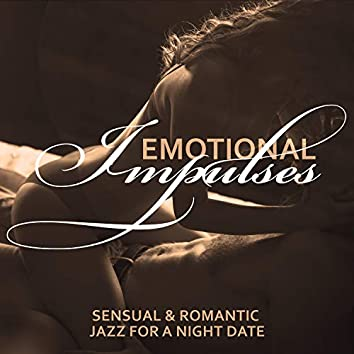 Emotional Impulses - Sensual & Romantic Jazz for a Night Date
