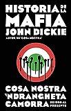 Historia de la mafia: Cosa Nostra, Camorra y N'dranghetta desde sus orígenes hasta la actualidad
