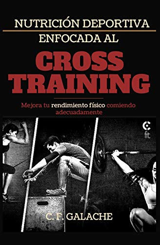 Nutrición Deportiva enfocada al Cross Training