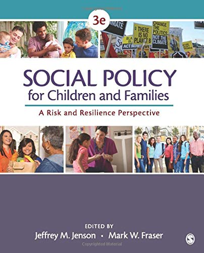 Compare Textbook Prices for Social Policy for Children and Families: A Risk and Resilience Perspective 3 Edition ISBN 9781483344553 by Jenson, Jeffrey M.,Fraser, Mark W.