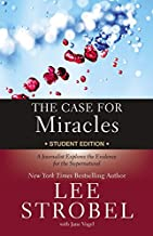 The Case for Miracles: A Journalist Explores the Evidence for the Supernatural (Case for ... Series for Students)