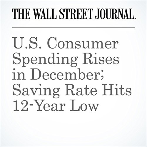 U.S. Consumer Spending Rises in December; Saving Rate Hits 12-Year Low copertina