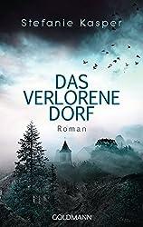 Books: Das verlorene Dorf | Stefanie Kasper - q? encoding=UTF8&ASIN=3442479770&Format= SL250 &ID=AsinImage&MarketPlace=DE&ServiceVersion=20070822&WS=1&tag=exploredreamd 21