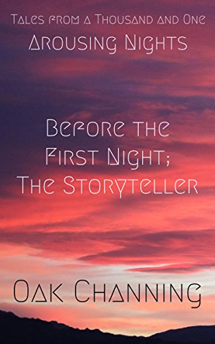 Before the First Night; The Storyteller: Tales from a Thousand and One Arousing Nights