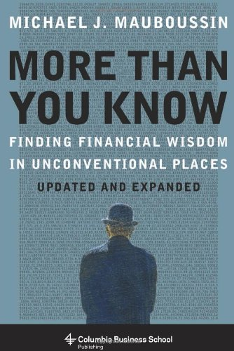 Mauboussin, M: More Than You Know (Columbia Business School Publishing)