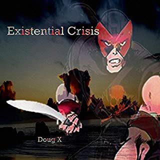 Existential Crisis     Crisis on Just One Earth, Book 2              Written by:                                                                                                                                 Amanda Lash,                                                                                        Doug X                               Narrated by:                                                                                                                                 Nikki Diamond                      Length: 3 hrs and 45 mins     Not rated yet     Overall 0.0