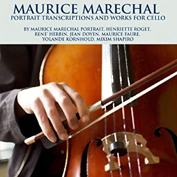 Maurice Marechal Portrait Transctiptions and Works For Cello
