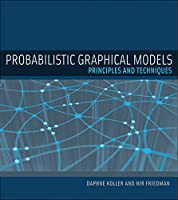Probabilistic Graphical Models: Principles and Techniques (Adaptive Computation and Machine Learning series)