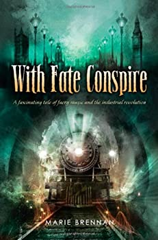 Marie Brennan The Onyx Court: 1. Midnight Never Come 2. In Ashes Lie 3. A Star Shall Fall 4. With Fate Conspire