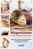 Magnétisme - Toutes les impositions des mains