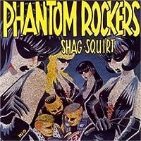 Shag-Squirt by Phantom Rockers