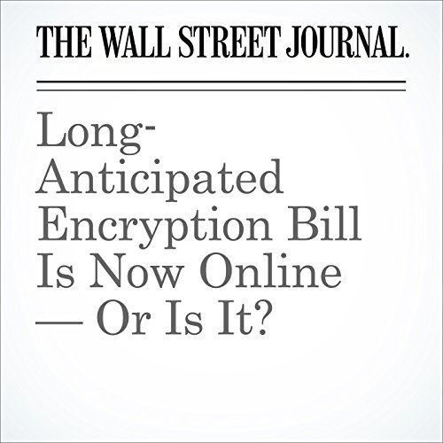 Long-Anticipated Encryption Bill Is Now Online — Or Is It? audiobook cover art