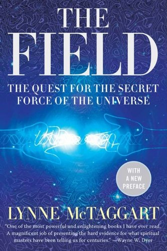 The Field Updated Ed: The Quest for the Secret Force of the Universe (English Edition)