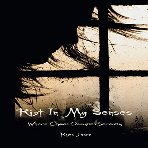 Riot in My Senses     Where Chaos Occupies Serenity              Auteur(s):                                                                                                                                 Rima Jbara                               Narrateur(s):                                                                                                                                 Kate Marcin                      Durée: 3 h et 43 min     Pas de évaluations     Au global 0,0