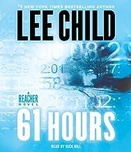 By Lee Child 61 Hours: A Jack Reacher Novel (Jack Reacher Novels) (Abridged) [Audio CD]