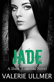 Jade (A Dark Assassins Novel Book Four) by [Valerie Ullmer]