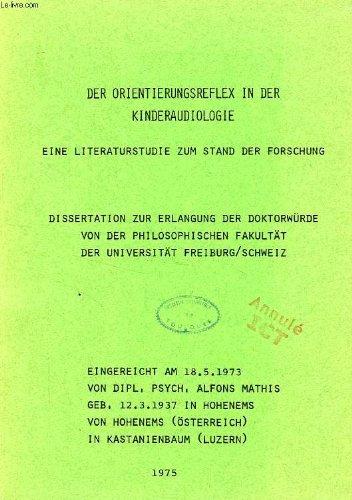 DER ORIENTIERUNGSREFLEX IN DER KINDERAUDIOLOGIE, EINE LITERATURSTUDIE ZUM STAND DER FORSCHUNG (DISSERTATION)