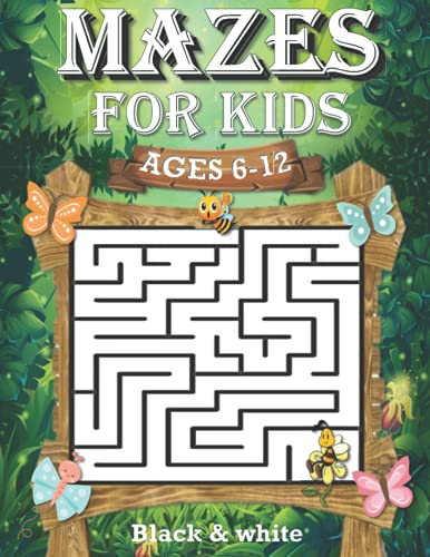 Mazes for kids: Mazes activity coloring book for kids ages 6-12,Fun and Challenging Mazes for Kids ,An Amazing Maze Activity Book for Kids (Maze Books for Kids)
