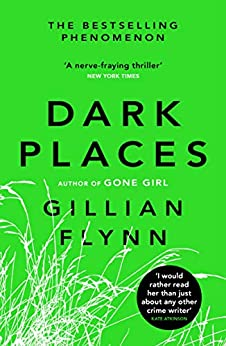 Dark Places: The New York Times bestselling phenomenon from the author of Gone Girl (English Edition) par [Gillian Flynn]