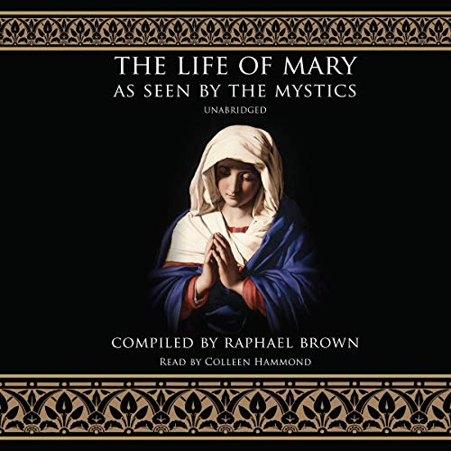 The Life of Mary as Seen by the Mystics audiobook cover art