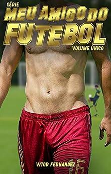 Meu Amigo do Futebol: Volume Único por [Vitor Fernandez]