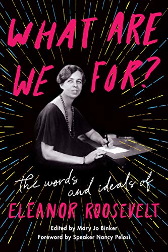 Image of What Are We For?: The Words and Ideals of Eleanor Roosevelt
