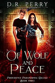 Of Wolf and Peace (Providence Paranormal College Book 3) by [D.R. Perry]