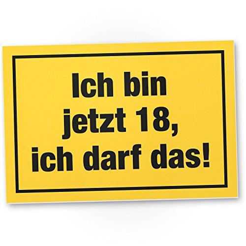 DankeDir! 18 Jahre - Ich darf das, Kunststoff Schild - Geschenk 18. Geburtstag, Geschenkidee Geburtstagsgeschenk Achtzehnten, Geburtstagsdeko/Partydeko/Party Zubehör/Geburtstagskarte